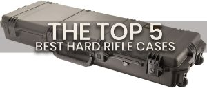 best hard rifle case