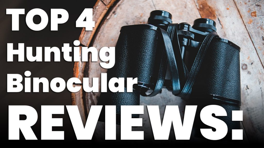 The Top 4 Best Binoculars for Hunitng - Our Reviews