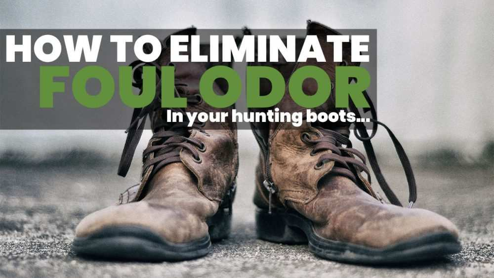 How to eliminate foul odor in hunting boots
